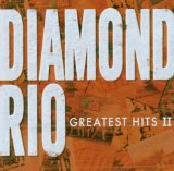 Greatest Hits Lyrics Diamond Rio