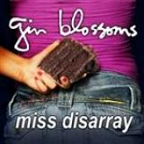 Miss Disarray (Single) Lyrics Gin Blossoms