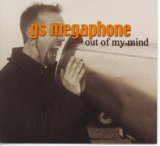 Out Of My Mind Lyrics GS Megaphone