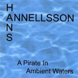 A Pirate In Ambient Waters Lyrics Hans Annellsson
