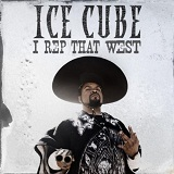I Rep That West (Single) Lyrics ICE CUBE