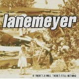 If There's A Will There's Still Nothing Lyrics Lanemeyer