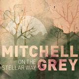 On the Stellar Way Lyrics Mitchell Grey