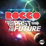From the Past to the Future Lyrics Rocco