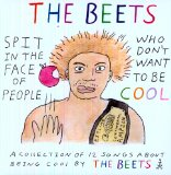 Spit In The Face Of People Who Don't Want To Be Cool Lyrics The Beets