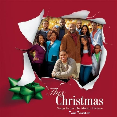 TONI BRAXTON - THIS CHRISTMAS-SONGS FROM THE MOTION PICTURE ALBUM ...