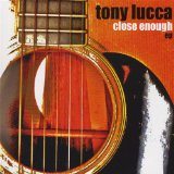 Close Enough (EP) Lyrics Tony Lucca