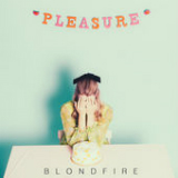Pleasure (Single) Lyrics Blondfire