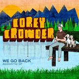 We Go Back (EP) Lyrics Corey Crowder