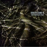 Torn From Black Space Lyrics Death Cube K