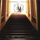 To Be Determined. . . Lyrics Jefferson Montoya