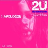 I Apologize 2U & U2 Lyrics Matell