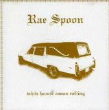White Hearse Comes Rolling Lyrics Rae Spoon