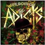 Life Goes On Lyrics The Adicts
