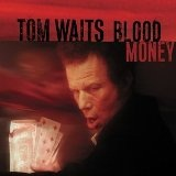 Blood Money Lyrics Tom Waits