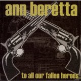 To All Our Fallen Heroes Lyrics Ann Beretta