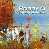 Perception Of One Lyrics Bobby O