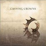 Casting Crowns Lyrics Casting Crowns