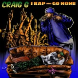 I Rap and Go Home Lyrics Craig G