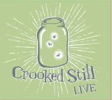 Live Lyrics Crooked Still