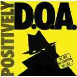 Positively Doa Lyrics D.O.A.