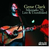 Silverado '75 Live And Unreleased Lyrics Gene Clark