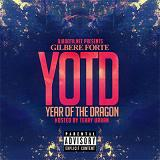 YOTD (Year Of The Dragon) Lyrics Gilbere Forte