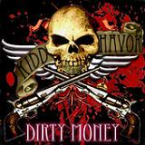 Dirty Money Lyrics Kidd Havok