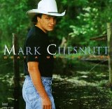 What A Way To Live Lyrics Mark Chesnutt