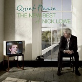 Quiet Please: The New Best Of Nick Lowe Lyrics Nick Lowe