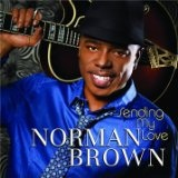 Sending My Love Lyrics Norman Brown