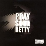 Self-Titled Lyrics Pray for the Soul of Betty