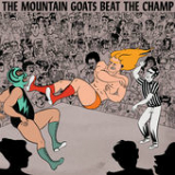 Beat the Champ Lyrics The Mountain Goats