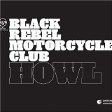 Howl  Lyrics Black Rebel Motorcycle Club