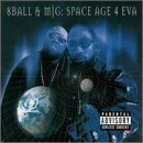 Space Age 4 Eva Lyrics Eightball & MJG F/ Swizz Beatz