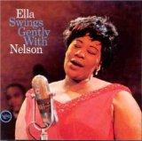 Ella Swings Gently With Nelson Lyrics Ella Fitzgerald