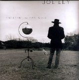 Twistin' In The Wind Lyrics Joe Ely