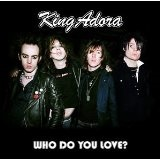 Who Do You Love? Lyrics King Adora