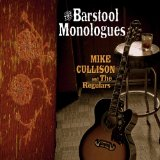 The Barstool Monologues Lyrics Mike Cullison