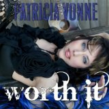 Worth It Lyrics Patricia Vonne