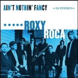 Ain't Nothin' Fancy Lyrics Roxy Roca