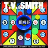 Lucky Us (Unreleased Songs and Demos Vol. 2: 1983-86) Lyrics T.V. Smith