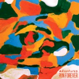 Adventures / Run Forever Split Lyrics Adventures & Run, Forever
