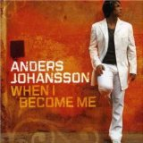 When I Become Me Lyrics Anders Johansson