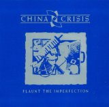 Flaunt The Imperfection Lyrics China Crisis