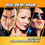 Beat on My Drum (Single) Lyrics Gabry Ponte & Sophia Del Carmen
