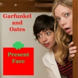 Present Face - Single Lyrics Garfunkel And Oates