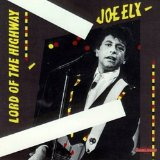 Lord Of The Highway Lyrics Joe Ely