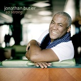 So Strong Lyrics Jonathan Butler