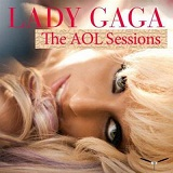 AOL Sessions (EP) Lyrics Lady Gaga